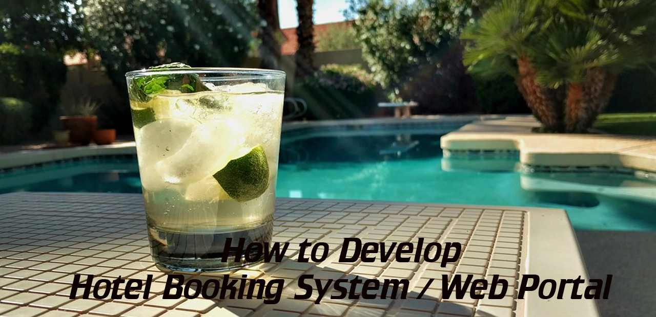 How to Develop an Online Hotel Booking System / Web Portal /