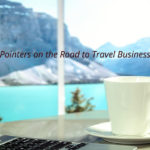 Six Pointers on the Road to Travel Business Sales Up