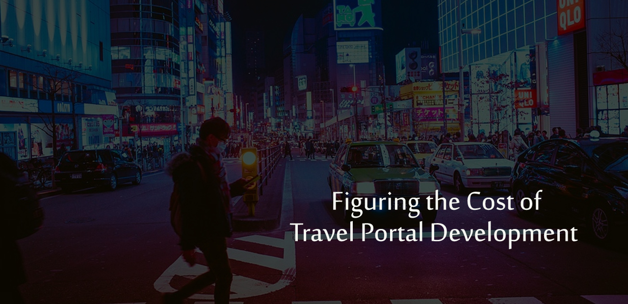 Figuring the Cost of Travel Portal Development