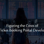 Figuring the Costs of Flight Ticket Booking Portal Development