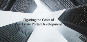 Figuring the Costs of Real Estate Portal Development