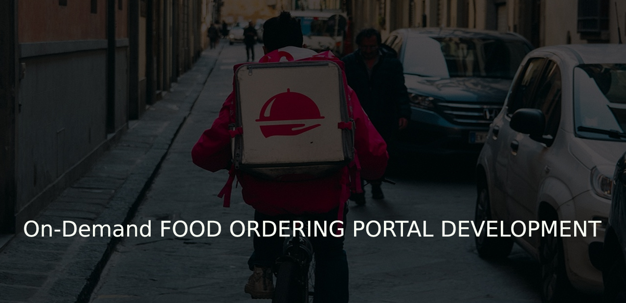 On-Demand FOOD ORDERING PORTAL DEVELOPMENT